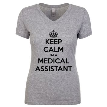 Keep Calm I'm A Medical Assistant Women's V Neck