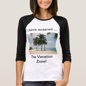 The Vacation Zone! T-Shirt