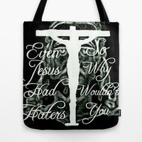 Even Jesus Had Haters Tote Bag by Lilbudscorner
