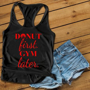 Donut first gym later Women's Ideal Racerback Tank