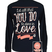 Girlie Girl Original Let All That You Do Be Do in Love Christian Long Sleeves T-Shirt