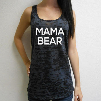Mama Bear Tank Top. Mama Bear Burnout Tank. Mom Shirt. Burnout Workout Tank. Racerback Tank. Gym Tank. Fit Mom Tank. Mama Bear Shirt