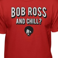 Bob Ross And Chill Official T-shirt