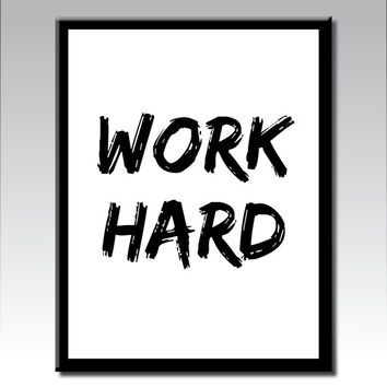WORK HARD, Printable Art, Inspirational Quote, Motivational Art, Typography Art, Modern Art, Black and White Art, Digital Download Art