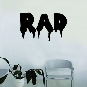 Rad Quote Wall Decal Sticker Bedroom Home Room Art Vinyl Inspirational Decor Funny Teen
