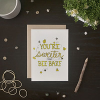 You're Sweeter Than Bee Barf Greeting Card