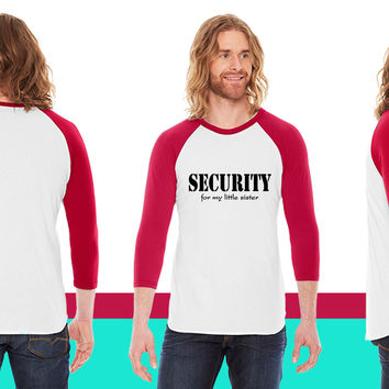 Security for my little sister American Apparel Unisex 3/4 Sleeve T-Shirt