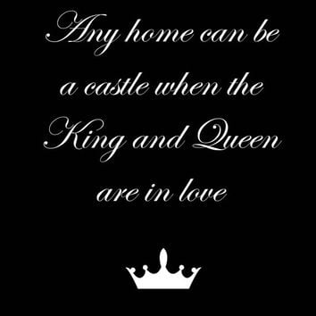 Any Home Can Be A Castle When The King From BlissDesignsUK On Classy Cute King And Queen Quotes