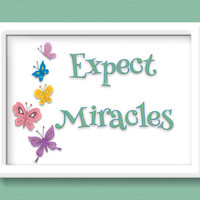 Expect MIRACLES Inspirational Art, Poster Art Printable, 8 X 10 Print Wall Art Poster, INSTANT DOWNLOAD
