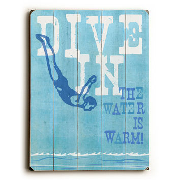 Dive In by Artist Peter Horjus Wood Sign