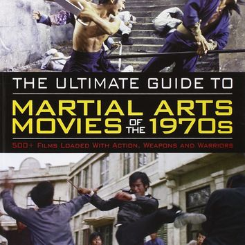 The Ultimate Guide to Martial Arts Movies of the 1970s Ultimate Guide