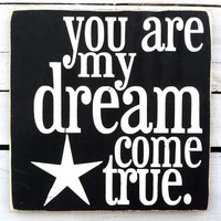 Typography Wood Sign- - You Are My Dream Come True with Star Wall Decor