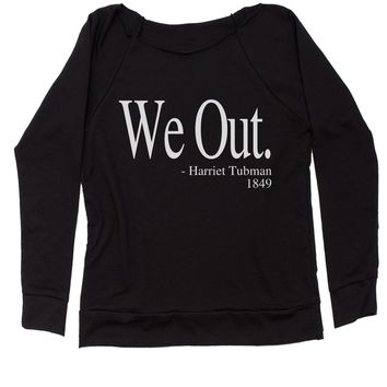 (White Print) We Out Harriet Tubman Funny Quote Slouchy Off Shoulder Oversized Sweatshirt