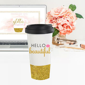 Glitter travel mug - 16 oz - Hello beautiful - Coffee lover mug - coffee mugs for women - gifts for women