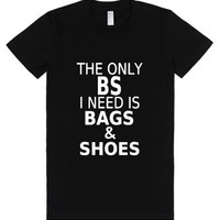 The Only BS I Need Is Bags & Shoes (black)-Female Black T-Shirt