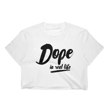 Dope in Real Life Women's Crop Top
