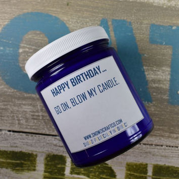 """Scented Soy Candle - 9oz - Politically Incorrect: """"Happy Birthday..."""""""