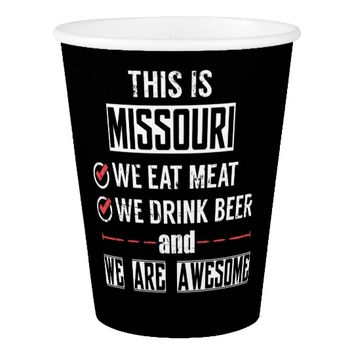 Missouri Eat Meat Drink Beer Awesome Paper Cup