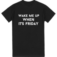 wake me up when it's friday