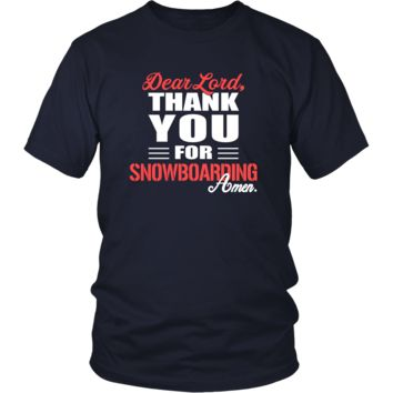 Snowboarding Shirt - Dear Lord, thank you for Snowboarding Amen- Hobby