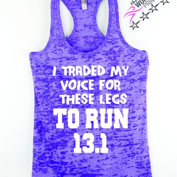 I Traded My Voice For These Legs To Run 13.1 Half Marathon Tank Top for Women