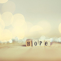 Hope 5x7 Fine Art Photography Typography bokeh soft
