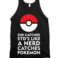 She Catches STD's Like A Nerd Catches Pokemon-Unisex Black Tank