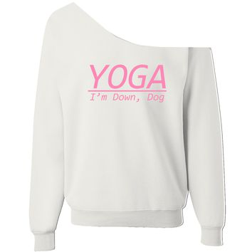 YOGA, I'm Down Dog Off-Shoulder Wide Neck Slouchy Sweatshirt