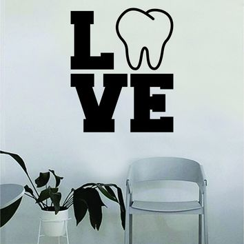 Love Tooth Dentist Dental Quote Wall Decal Sticker Room Bedroom Art Vinyl Inspirational Decor Motivational Inspirational Office