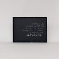 I'd Choose You Sign - Multiple Color Options Available