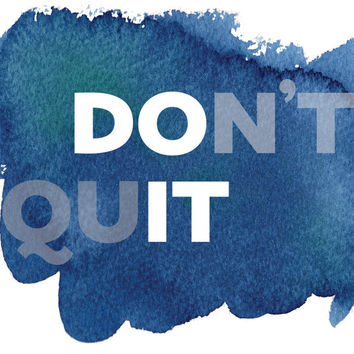 Printable Wall Art, Don't Quit, inspritational quote, motivational quote, watercolor art, typography art, office art, office decor, fitness