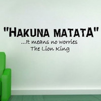 Hakuna Matata...It Means No Worries - The Lion King Vinyl Wall Decal