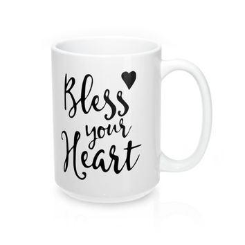 Bless your heart Mugs