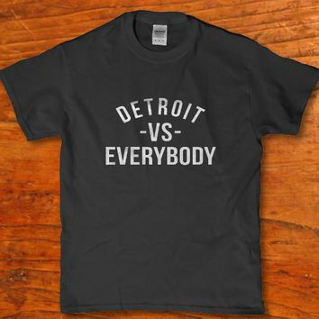 Detroit vs Everybody awesome adult unisex t-shirt