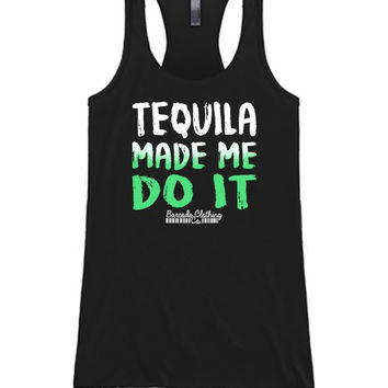Tequila Made Me