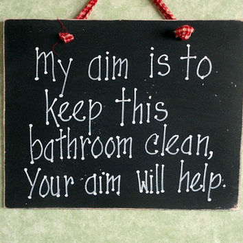 Bathroom aim to keep clean sign hand painted wood