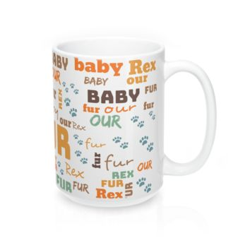 Customize Your Own Fur Baby Mug--15 oz