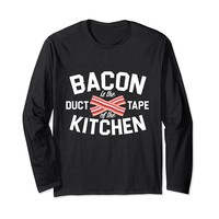 Bacon Is The Duct Tape Of The Kitchen Long Sleeve T-Shirt