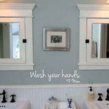 Wash Your Hands Love Mom Bathroom Wall Decal