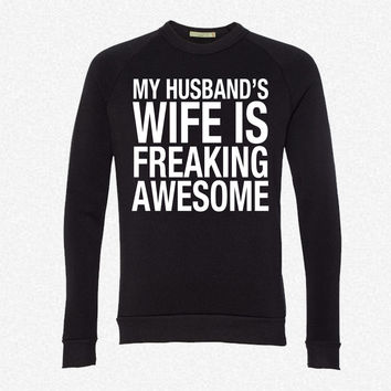 My Husband's Wife Is Freaking Awesome fleece crewneck sweatshirt