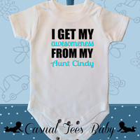 I Get My Awesomeness From My Aunt Funny Baby Bodysuit or Toddler Tshirt