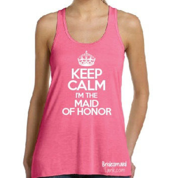 Bride Tank Keep Calm I'm the Maid of Honor Flowy Tank Top, Bride Gift, Bachelorette shirts, Bridal Tank by bridesmaidtank.com