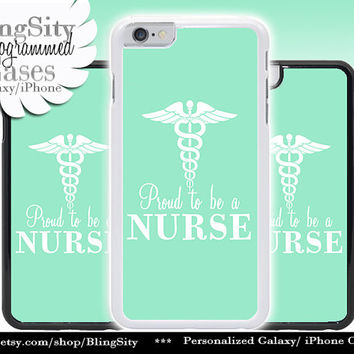 Nursing Nurse Iphone 6 Plus Case Mint Green Proud to be A Nurse Iphone 4 4s 5 5C Ipod Touch Cover LPN RN Medical