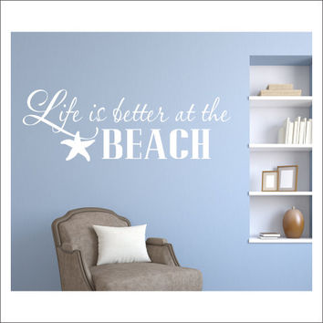Life is Better at the Beach Wall Decal Vinyl Wall Decal Beach Ocean Nautical Decal Beach House Decal Coastal Decal Cottage Decal Starfish