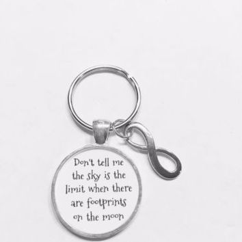 Don't Tell Me The Sky Is The Limit Infinity Graduation Inspiring Gift Keychain