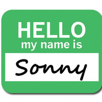 Sonny Hello My Name Is Mouse Pad