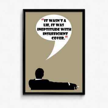 Mad Men Poster Don Draper Quote - Not A Lie, Ineptitude With Insufficient Cover - Art Print - 8x10 to 24x36 - Vintage Style Minimal