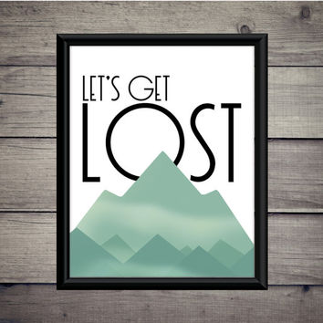 Let's Get Lost - Hiking Print - Instant Download - Digital Art - Digital Printable - Explore Art - Adventure Gift - Hiking Mountain Print