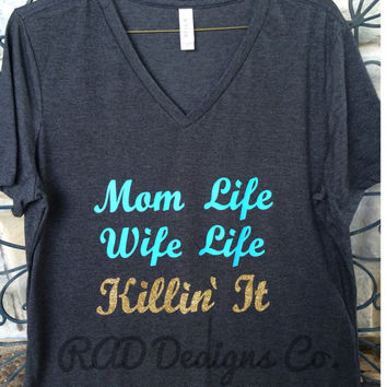 Mom Life Wife Life Killin' It Tee