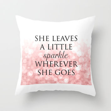 She Leaves A Little Sparkle Wherever She Goes Digital Print Throw Pillow by Livin' Freely | Society6